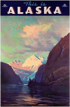 This is Alaska. The Alaska Line. Along Alaska's Sheltered Seas. The Alaska Steamship Company, Seattle, was founded in 1894 and stopped operations in This is Alaska, c. Old Poster, Retro Poster, Poster Art, Print Poster, Art Print, Giclee Print, Vintage Travel Posters, Vintage Postcards, North To Alaska