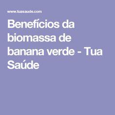 Benefícios da biomassa de banana verde - Tua Saúde