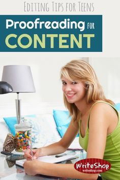 editing tips for teens proofreading for content means looking for context structure organization