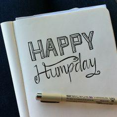Happy Humpday ©sandi devenny #doodling #sandidoodles #illustration #words #inspiration #lettering #handlettering