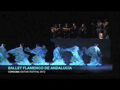 BALLET FLAMENCO DE ANDALUCIA Cordoba Guitar Festival 2012 - YouTube