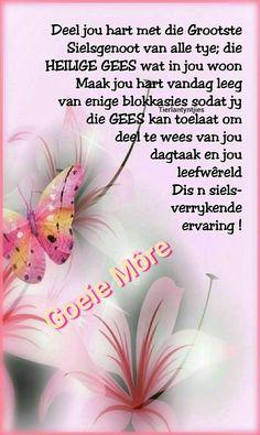 Lekker Dag, Goeie More, Afrikaans, Good Morning, Poems, Spirituality, Quotes, Inspirational, Saints