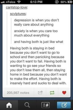 It's not uncommon for depression to come hand in hand with anxiety. | 23 Times Tumblr Said Powerful Things About Depression And Recovery