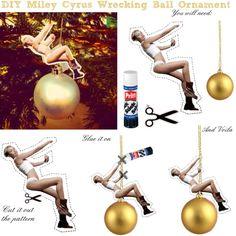 """DIY Miley Cyrus Wrecking Ball Ornament"" by anitalolonga on Polyvore"