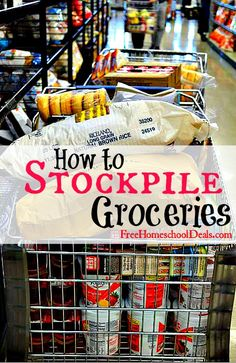 Saving Money on Groceries for Busy Homeschool Families: How to Stockpile Groceries