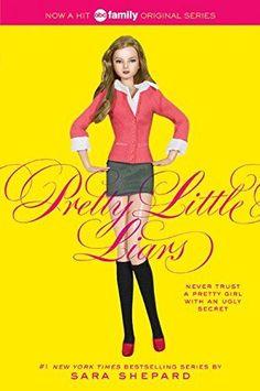 Pretty Little Liars (Pretty Little Liars, Book 1) by Sara