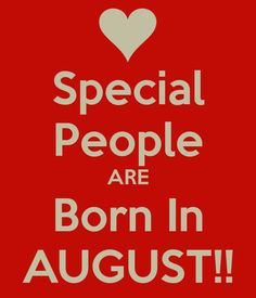 Special People ARE Born In AUGUST!! Sandi, Jenny, Pat, Pam, Elda,Grace, Candy, Laurie and me.  We are awesome.