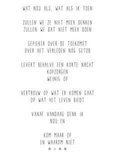 Wat nou als Angst Quotes, Poem Quotes, Life Quotes, Pretty Words, Love Words, Dutch Quotes, Short Poems, Typography Quotes, Note To Self