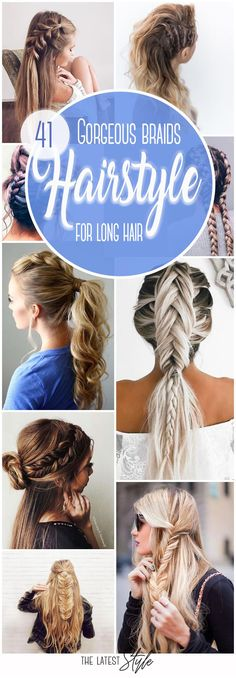 41 Gorgeous Braids Hairstyle For Long Hair I https://thelateststyle.net/gorgeous-braids-hairstyle-for-long-hair/