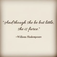 Shakespeare Tattoo And Though She Be But Little She Is Fierce