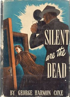 "Davy Crockett's Almanack of Mystery, Adventure and The Wild West: Forgotten Books: Flash Casey Sam Spade 230 -or- ""Silent Are the Dead"" by George Harmon Coxe Vintage Book Covers, Comic Book Covers, Comic Books, Book Cover Art, Book Art, Detective, Pulp Magazine, Magazine Art, Pin Up Illustration"