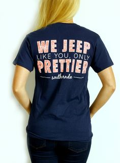 We Jeep like you Only prettier!   Southerndoe does everything the boys do... only prettier   Love this to add some simple style to my fall jeans outfit... fashion at its best