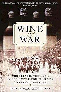 Wine and War: The French, the Nazis, and the Battle for France's Greatest Treasure