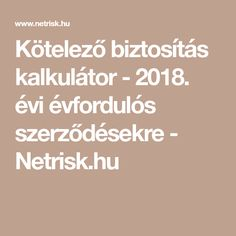 Kötelező biztosítás kalkulátor - 2018. évi évfordulós szerződésekre - Netrisk.hu