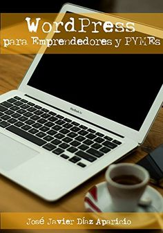 WordPress para Emprendedores y PYMEs eBook: José Javier Díaz Aparicio: Amazon.es: Tienda Kindle
