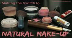 Making the Switch to Natural Make-Up and my Simple Natural Make-Up Routine  The Humbled Homemaker