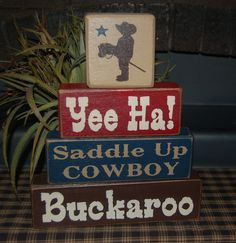 Yee Ha Saddle Up COWBOY Buckaroo Buckaroos Cowgirls Western Cowboys Kids Children Wood Sign Shelf Sitter Blocks Primitive Country Rustic: inspiration from Etsy Western Signs, Western Theme, Western Girl, Country Wood Signs, Wooden Signs, Vinyl Signs, Cowgirl Bedroom, Cowboy Nursery, Western Crafts