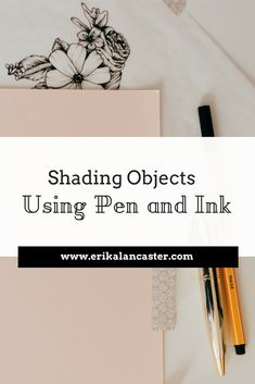 Shading Objects Using Pen and Ink - My step-by-step process when creating pen and ink studies of objects using photographic references *Free downloadable PDFS to practice with! #hatching #crosshatching #sketch #drawing