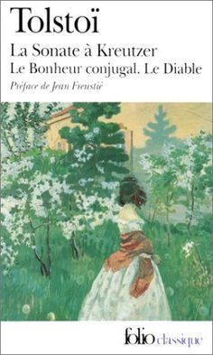 La sonate à Kreutzer de Léon Tolstoï - Folio classique - La sonate à Kreutzer pour violon et piano de Beethoven -