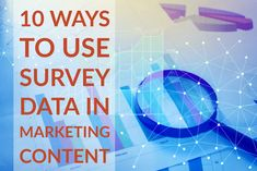 10 Ways To Use Marketing Surveys For Content Marketing Survey, Inbound Marketing, Press Release, Repurpose, Facts, Content, Videos, Blog, Blogging