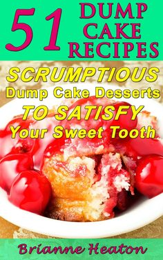 """FREE on Kindle: Aug 9 – 13      ~~ 51 Dump Cake Recipes ~~    Scrumptious Dump Cake Desserts To Satisfy Your Sweet Tooth  Baking doesn't have to be difficult or intimidating. You can make a delicious cake in just a few steps, with just a few ingredients by using a """"dump"""" cake recipe."""