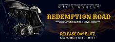 RELEASE DAY: Redemption Road by Katie Ashley  @katieashleyluv    REDEMPTION ROAD (Vicious Cycle #2)  by KATIE ASHLEY  Released: October 6 2015  Add to Goodreads  SYNOPSIS:  The New York Times bestselling author of Vicious Cycle plunges readers into a world of danger and desire in her newest in the Vicious Cycle motorcycle club romance series.  Looking for a walk on the wild side Annabel Percy the daughter of a powerful politician starts dating a biker she knows is completely wrong for her…