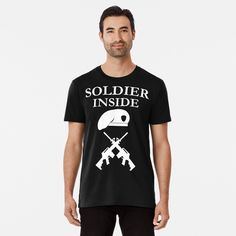'Soldier Inside - ready for war - ' Premium T-Shirt by RIVEofficial My Portfolio, Tshirt Colors, Looks Great, Shirt Designs, Artists, Trends, Mens Tops, T Shirt, Accessories