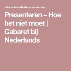 Presenteren – Hoe het niet moet | Cabaret bij Nederlands