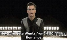 Brendon Urie… Hey I'm Pete Wentz from My Chemical Romance