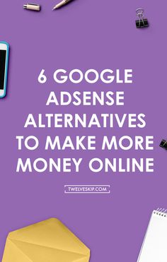 6 Google Adsense Alternatives To Make More Money Online