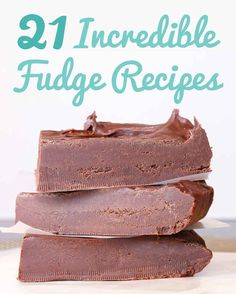 21 Kinds Of Fudge To Make For Someone You Love. Or have someone love make it for you.
