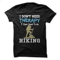 I just need to go hiking - #shirt for teens #workout tee. GET YOURS => https://www.sunfrog.com/Sports/I-just-need-to-go-hiking.html?68278