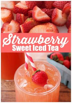 Treat Yourself To Strawberry Sweet Iced Tea