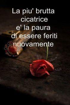 #La cicatrice più profonda è la paura # Italian Phrases, Italian Quotes, Motivational Phrases, Italian Language, English Quotes, Powerful Words, How I Feel, Losing Me, Favorite Quotes