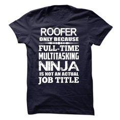 Multitasking Ninja Roofer - #oversized hoodie #sweatshirt pattern. LOWEST SHIPPING => https://www.sunfrog.com/LifeStyle/Multitasking-Ninja-Roofer.html?68278