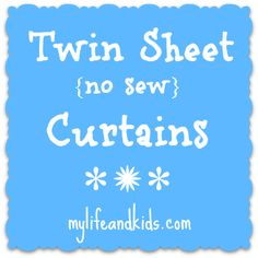 Make curtains out of twin sheets. An easy and inexpensive way to update a room (especially a kid's room!)