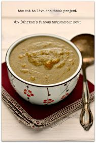 Healthy Girl's Kitchen: The Eat to Live Cookbook Project: Dr. Fuhrman's Famous Anticancer Soup