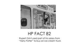 HP facts - Rupert. hehehe yeah... he would :D