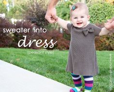 old sweater into dress--cute!
