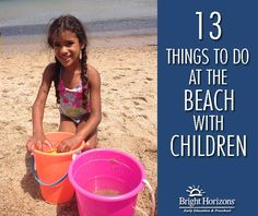 13 Things To Do at the Beach with Children | via @brighthorizons