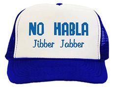 No Habla Jibber Jabber Spanish Trucker Hat Cap