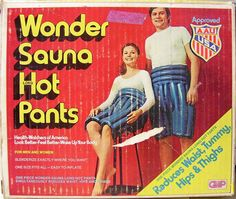 Wonder Sauna Hot Pants (USA Supposedly designed to help you loose weight down south.