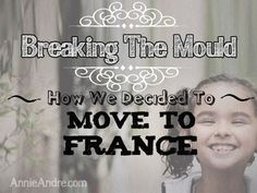 Our story of how we came to move to France. I hope this story gives you a little insight to help you along your own journey and decision making process.