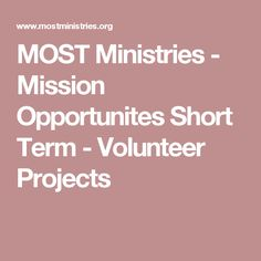MOST Ministries - Mission Opportunites Short Term - Volunteer Projects