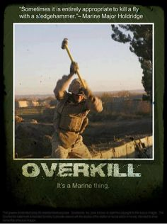 Overkill It's A Marine Thing Humor