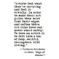 To love an artist. #victoriaerickson