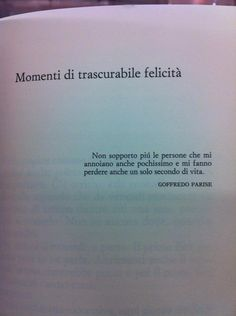 """Swap to Italian """"moments of negligible happiness"""" no longer bear the people who bore me very little and make me lose even one second of life. Tumblr Quotes, Wise Quotes, Poetry Quotes, Book Quotes, Words Quotes, Wise Words, Motivational Quotes, Inspirational Quotes, Italian Phrases"""