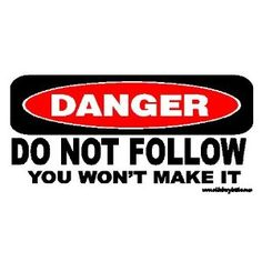 Danger Do Not Follow You Will Not Make It Offroad Bumper Sticker / Decal