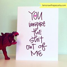 You Inspire The Shit Out Of Me. my friend robin sure does! lemonswithapea on etsy Pink Ribbon Crafts, Valentines Card For Husband, Word Of Advice, Positive Inspiration, Gift Quotes, Some Words, Are You Happy, Hand Lettering, Congratulations
