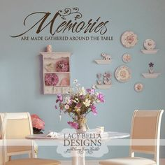 """Memories Are Made Gathered Around The Table"" wall vinyl lettering kitchen decor. See more decals for your home at www.lacybella.com"